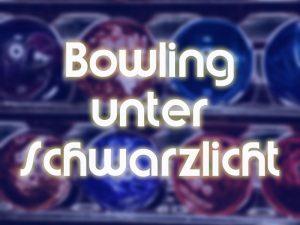Bowling unter Schwarzlicht bei DAB Bowling Rendsburg